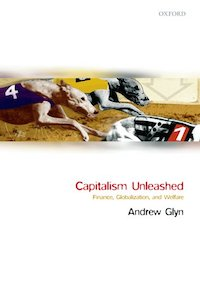 Capitalism Unleashed, by Andrew Glyn