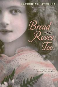 Bread and Roses, Too, by Katherine Paterson