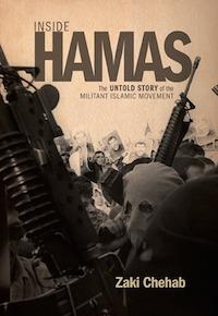 Inside Hamas: The Untold Story of the Militant Islamic Movement, by Zaki Chehab