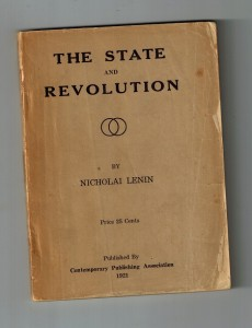 First edition of The State and Revolution, by Vladimir Lenin, describes the role of the State in society, the theoretic inadequacies of social democracy in achieving revolution, and the absolute necessity of a working-class revolution to establish the dictatorship of the proletariat.