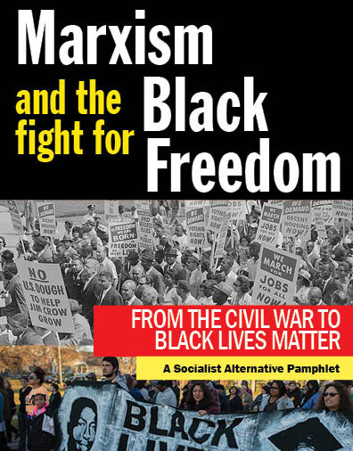 Marxism and the Fight for Black Freedom: From the Civil War to Black Lives Matter
